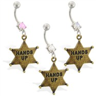 "Navel ring with dangling sheriff ""HANDS UP"" badge"